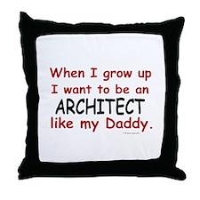 Architect (Like My Daddy) Throw Pillow