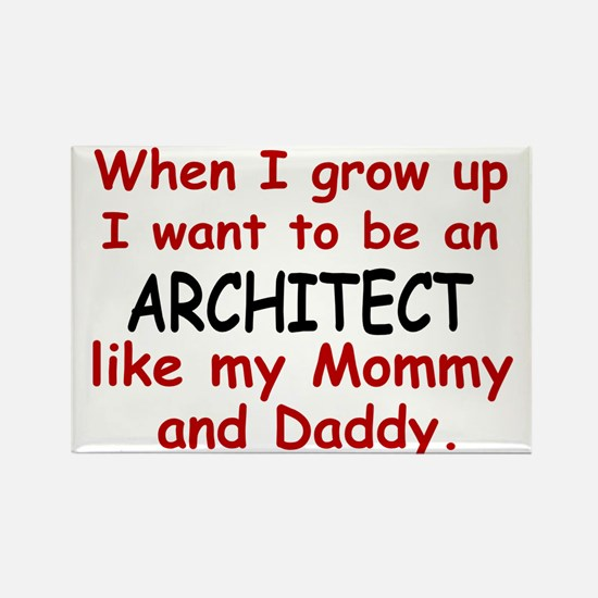 Architect (Like Mommy & Daddy) Rectangle Magnet
