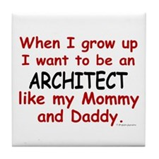 Architect (Like Mommy & Daddy) Tile Coaster