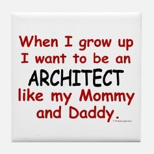 Architect (Like Mommy & Daddy) Tile Coaster