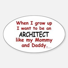 Architect (Like Mommy & Daddy) Oval Decal