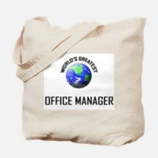 World's Greatest OFFICE MANAGER Tote Bag