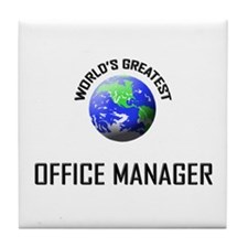 World's Greatest OFFICE MANAGER Tile Coaster