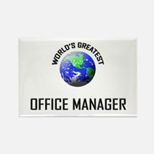 World's Greatest OFFICE MANAGER Rectangle Magnet (