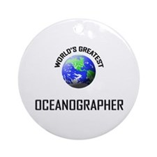 World's Greatest OCEANOGRAPHER Ornament (Round)