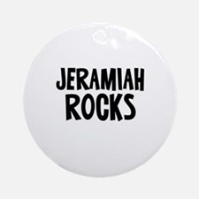 Jeramiah Rocks Ornament (Round)