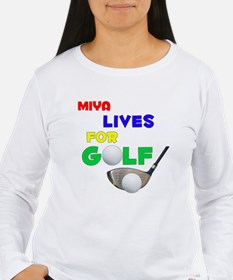 Miya Lives for Golf - T-Shirt