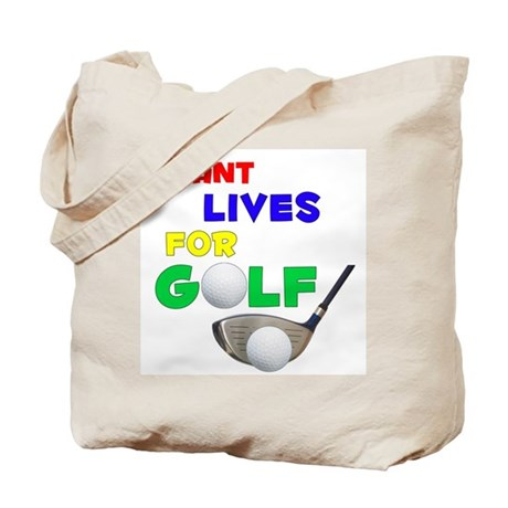 Grant Lives for Golf - Tote Bag