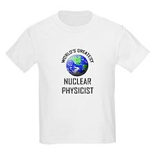 World's Greatest NUCLEAR PHYSICIST T-Shirt