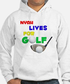 Nyah Lives for Golf - Hoodie Sweatshirt