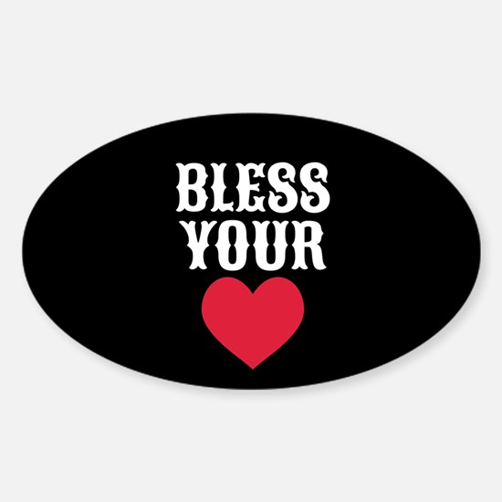 Bless Your Heart Sticker (Oval)