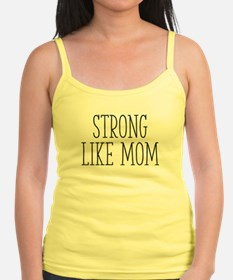 Strong Like Mom Jr.Spaghetti Strap