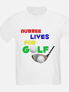 Aubree Lives for Golf - T-Shirt