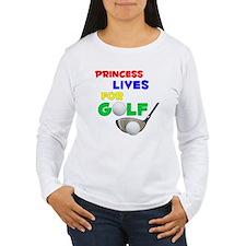 Princess Lives for Golf - T-Shirt