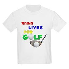 Raina Lives for Golf - T-Shirt