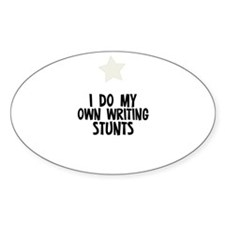 I Do My Own Writing Stunts Oval Decal
