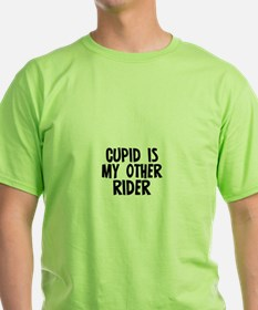 Cupid is my other Rider T-Shirt