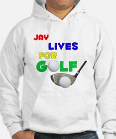 Jay Lives for Golf - Hoodie