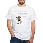 Roy: Semi-Trained Quasi-Profe White T-Shirt