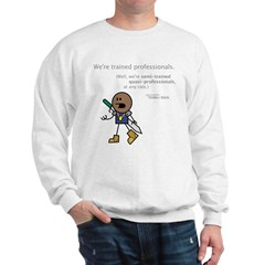 Roy: Semi-Trained Quasi-Profe Sweatshirt