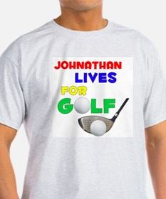 Johnathan Lives for Golf - T-Shirt