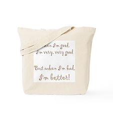 When I'm Good... Tote Bag