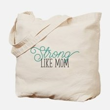 Strong Like Mom Tote Bag