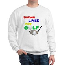 Shyann Lives for Golf - Sweatshirt