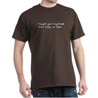 I Taught Your Boyfriend Dark T-Shirt