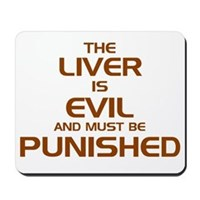 The Liver Is Evil! Mousepad