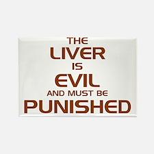 The Liver Is Evil! Rectangle Magnet
