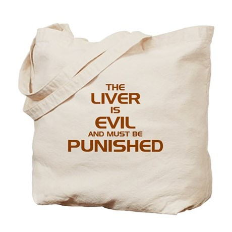 The Liver Is Evil! Tote Bag