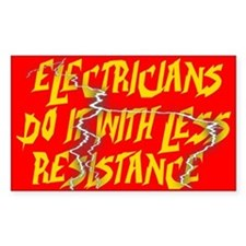 Electricians Do It With Less Resistance