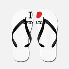 I Love INFIDELICAL Flip Flops