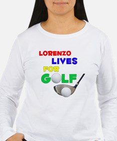Lorenzo Lives for Golf - T-Shirt
