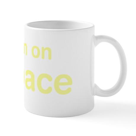 Yes, I'm On Myspace Mug
