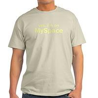Yes, I'm On Myspace Light T-Shirt