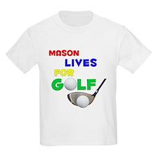 Mason Lives for Golf - T-Shirt