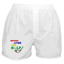 Mathew Lives for Golf - Boxer Shorts