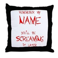 Scream My Name! Throw Pillow