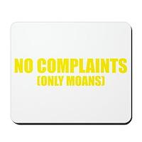 No Complaints, Only Moans Mousepad