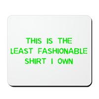 Not Fashionable Mousepad
