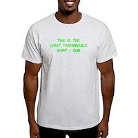 Not Fashionable Light T-Shirt