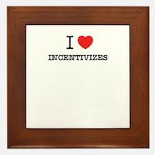 I Love INCENTIVIZES Framed Tile
