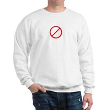 Just say NO Sweatshirt