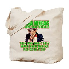Hard Working Illegals? Tote Bag