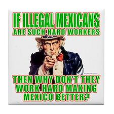 Hard Working Illegals? Tile Coaster