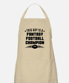 This Guy Is A Fantasy Football Champion Apron