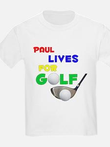Paul Lives for Golf - T-Shirt