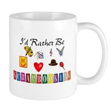 I'd Rather Be Scrapbooking Small Mugs